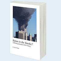 """""""Satan in the Smoke? A Photojournalist's 9/11 Story"""" by Mark D Phillips"""